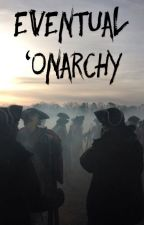 Eventual 'Onarchy by Alramech
