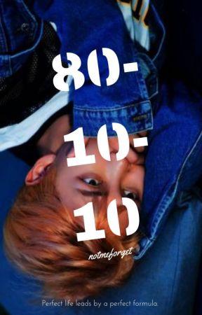 80 - 10 - 10 by notmeforget