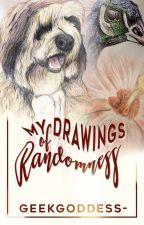 My drawings of Randomness by Geek-Goddess225
