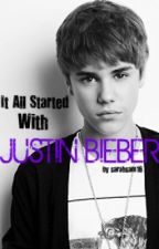 It All Started With Justin Bieber by sarahsam16