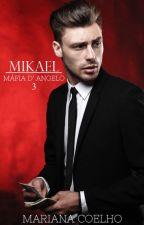 Mikael - Máfia D'Angelo - Livro III by MarianaCoelho95