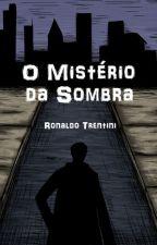 O Mistério da Sombra by RTrentini