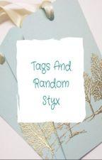 Tags and Random Styx by sanders_pma