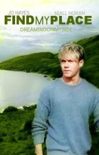 Find My Place (Niall Horan) by DreamingOnMySide