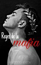 reyes de la mafia by xvbadqueenx