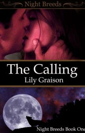 The Calling (paranormal werewolf romance) by LilyGraison