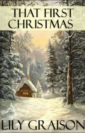 That First Christmas (contemporary holiday romance) by LilyGraison