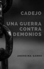 Cadejo. Una guerra contra demonios by mona1422