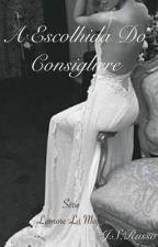 A Escolhida do Consigliere  by JoSa0708