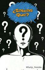 ¿Sabias Qué? by Curly_Peralta