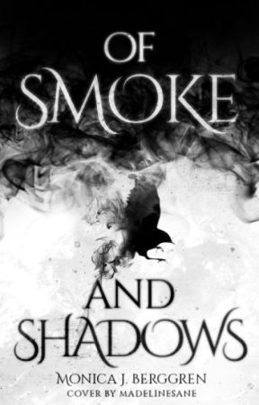 Of Smoke and Shadow by -bluenoser