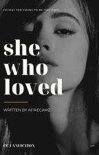 She Who Loved | Camila Cabello by afirecamz