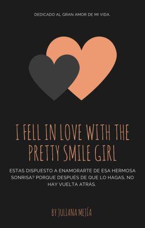 I fell in love with the pretty smile girl. by Julianaaamejiaaa22