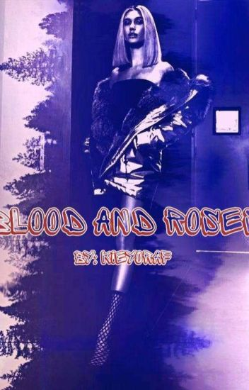 Blood And Roses...Hailey And Y/n