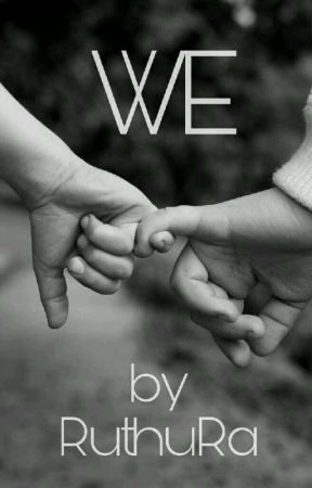 WE by RuthuRa