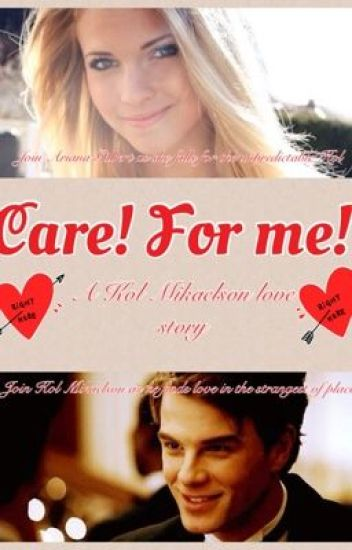 Care! For me!TVD(Kol Mikaelson)