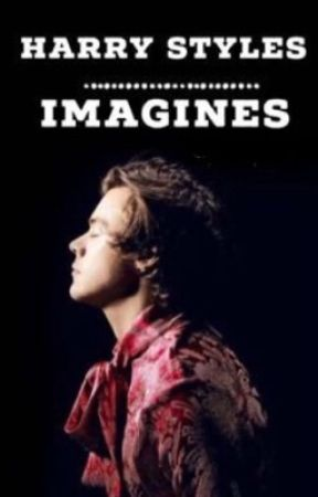 Harry Styles Imagines • by honeylwtt