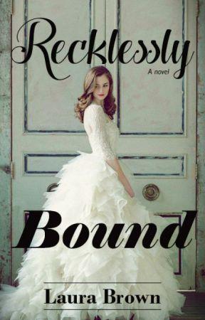 Recklessly Bound by LauraEBrown