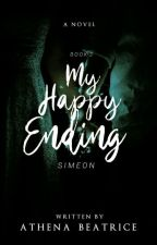 SIMEON: MY HAPPY ENDING (COMPLETED) by athengstersxx