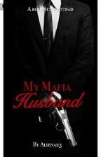 My Mafia Husband by aliena23