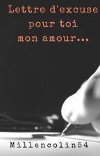 Lettre d'excuse pour toi mon amour by Millencolin54