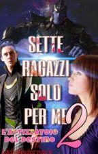 Sette Ragazzi Solo Per Me 2 -L'Attizzatoio del Destino by LadyWindermere
