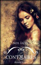 Nos Âmes Contraires by AlexianeDeLys