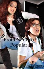 From nerd to popular  •Dutch• {Voltooid} by ElineT2003