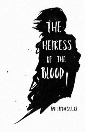 The Heiress of the Blood (On-Going) by japowski_29