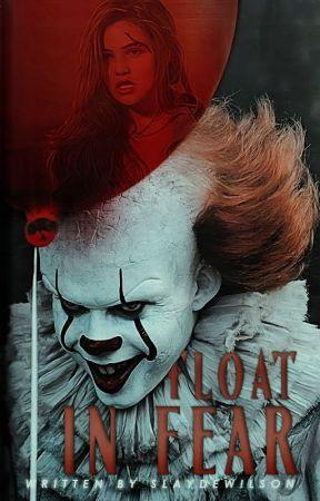 FLOAT IN FEAR ➝ IT Movie by slaydewilson
