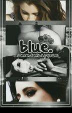 Blue Traduzione (Camren) by itsbebeyo