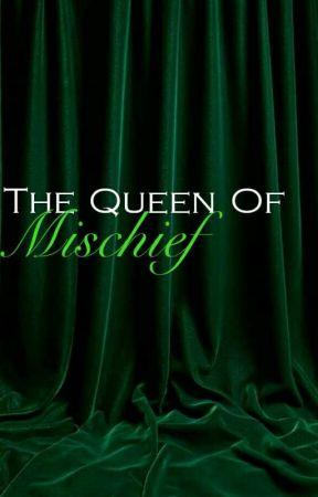 The Queen of Mischief - Loki x Reader by GoddessofMischief12