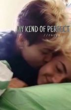 My Kind of Perfect // raryn  by cantouchsouls
