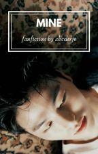 MINE [ Junhoe Fanfiction ] by abcderje