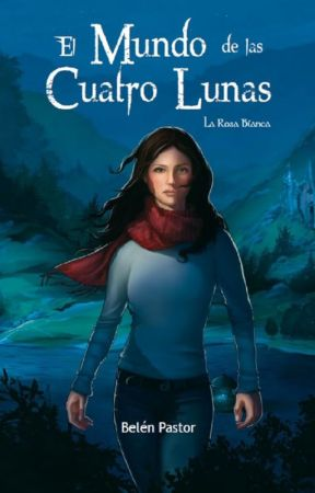 El mundo de las cuatro lunas (La Rosa Blanca #1) by Belen_Pastor