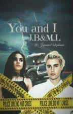 You and I - J.B & M.L by Jasmine14Stephanie