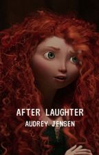 AFTER LAUGHTER ▸ [AUDREY JENSEN] by bullcrapalex