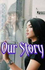 Our Story by ROrson