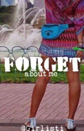 Forget About Me by Girlisti