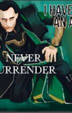 Loki x Reader: Never Surrender by erinrose37