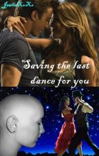 Saving The Last Dance For You (Completed) by CoDZombieSLayer94