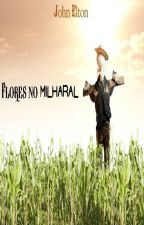 Flores no Milharal by John_Elton