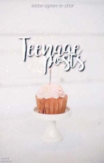 Teenage Posts | ✓