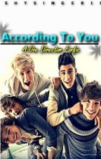 According to You( a 1D fanfic) by SalemTheSolemn
