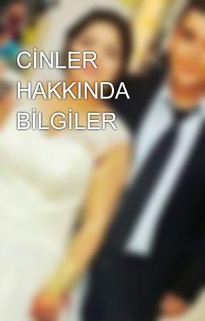 CİNLER HAKKINDA BİLGİLER by MertCanGelmez