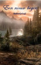 Een nieuw begin by robintje1q2