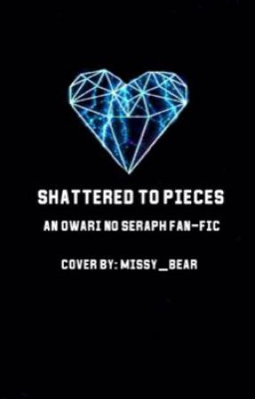 Shattered to Pieces (An ONS Fan-Fic, aka SOTE) by Missy_Bear