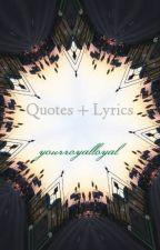 Quotes + Lyrics by yourroyalloyal