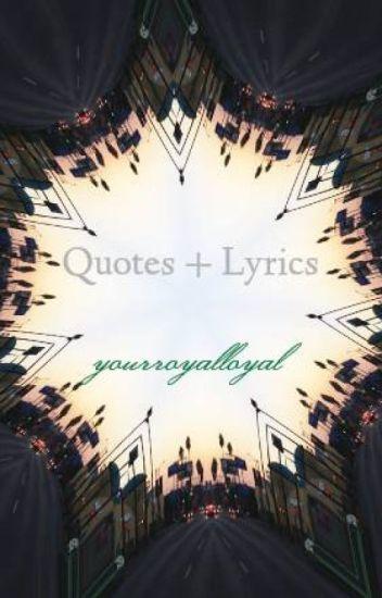 Quotes + Lyrics