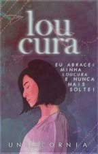 Loucura by Uni_cornia